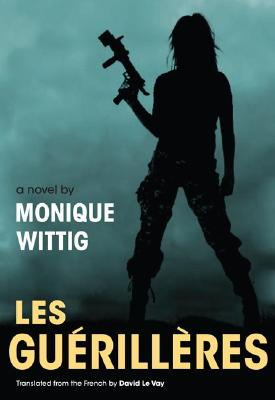 Les Guerilleres By Wittig, Monique/ Le Vay, David (TRN)