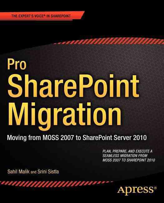Pro Sharepoint Migration By Malik, Sahil/ Sistla, Srini
