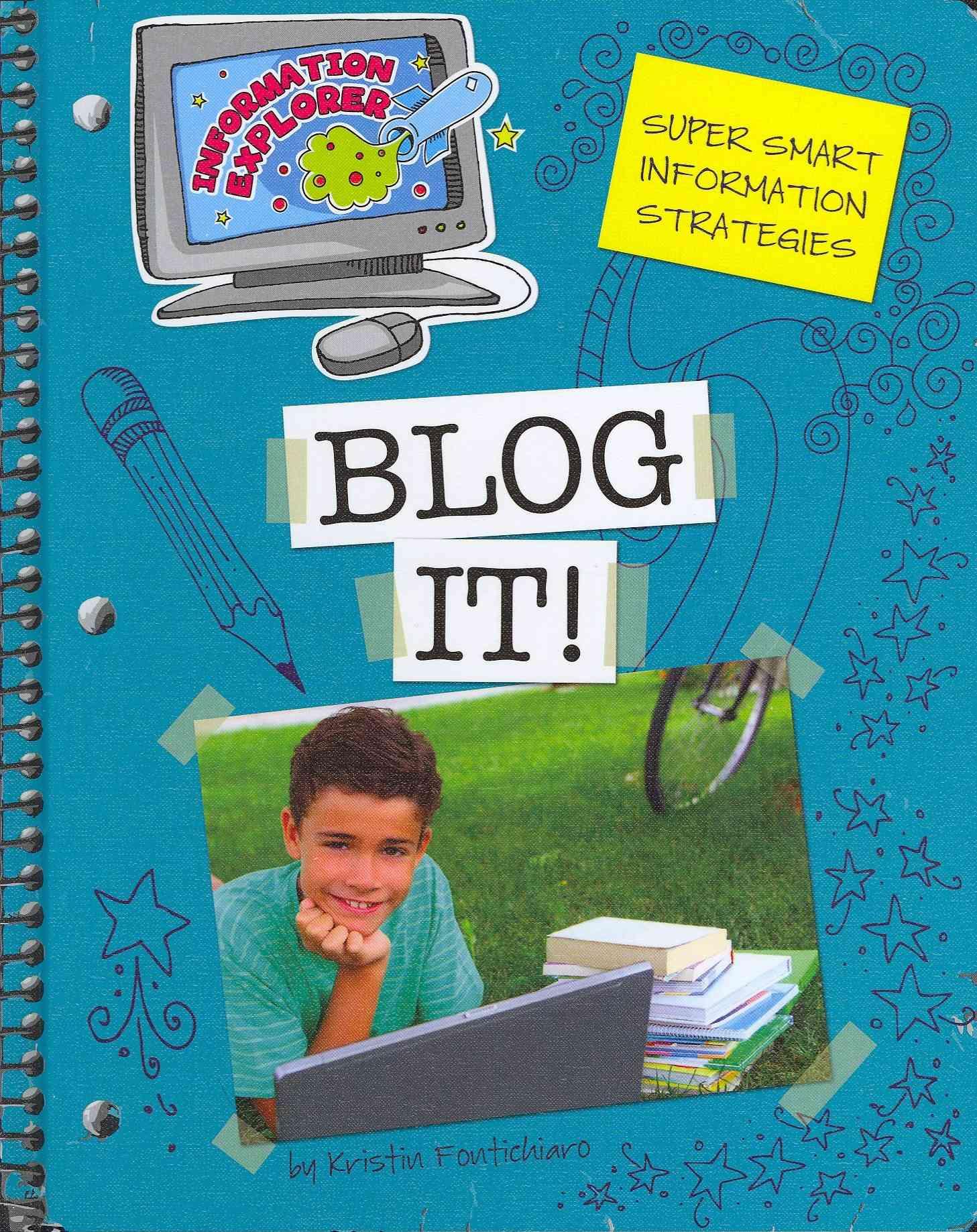Blog It! By Fontichiaro, Kristin