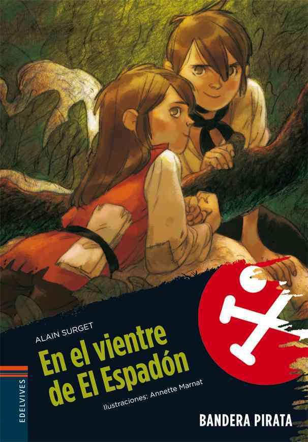 En el vientre de El Espadon / In the Belly of El Espadon By Surget, Alain/ Marnat, Annette (ILT)